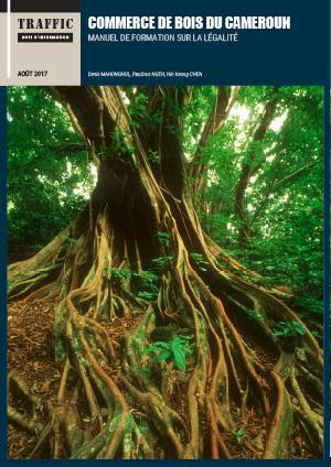 Cameroon timber trade legality training manual <b>BRIEFING</b> (English)